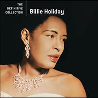 Billie Holiday - The Definitive Collection