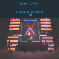 Gary Numan - Living Ornaments '79