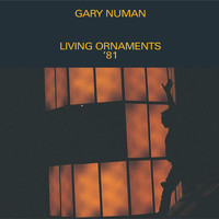 Gary Numan - Living Ornaments '81