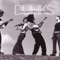 The Duhks - Your Daughters & Your Sons