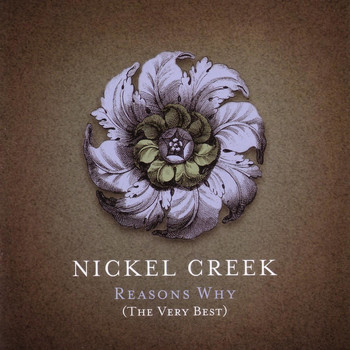 Nickel Creek - Reason's Why (The Very Best)