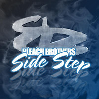 Bleach Brothers - Side Step (Explicit)