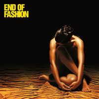 End Of Fashion - End of Fashion