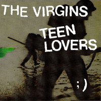 The Virgins - Teen Lovers (International)