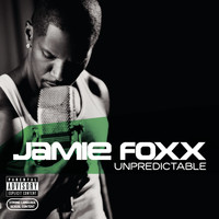 Jamie Foxx - Unpredictable (Explicit)
