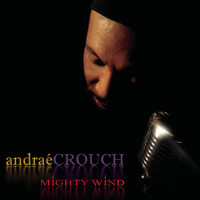 Andrae Crouch - Mighty Wind