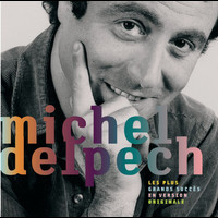 Michel Delpech - Les Plus Grands Succes