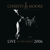 Christy Moore - Live At The Point 2006
