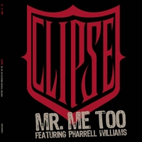 Clipse - Mr. Me Too (Main Version [Explicit])