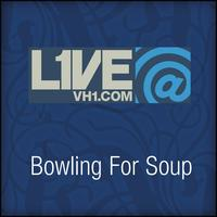 Bowling For Soup - Live@VH1.com - Bowling For Soup