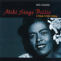 Miki Howard - Miki Sings Billie: A Tribute To Billie Holiday