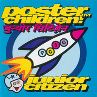 Poster Children - Junior Citizen