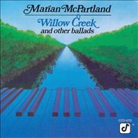 Marian McPartland - Willow Creek And Other Ballads
