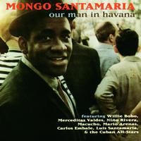 Mongo Santamaría - Our Man In Havana