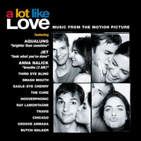 A Lot Like Love (Music From The Motion Picture) - A Lot Like Love - Music From The Motion Picture