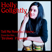 Holly Golightly - Tell Me Now So I Know (from Broken Flowers)