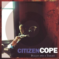 Citizen Cope - Bullet And A Target (Radio Edit)