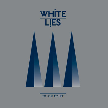 White Lies - To Lose My Life... (International 2Track Bundle)
