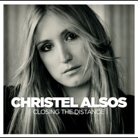 Christel Alsos - Closing The Distance