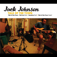 Jack Johnson and Friends - Talk Of The Town (Int'l 2 Track)