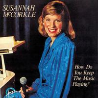 Susannah McCorkle - How Do You Keep The Music Playing?