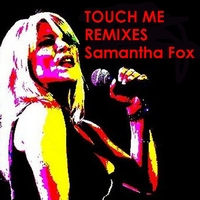 Samantha Fox - Touch Me remixes