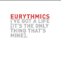 Eurythmics - I've Got A Life
