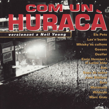 Various Artists - Com un Huracà - Versionant a Neil Young