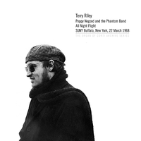 Terry Riley - Poppy Nogood and the Phantom Band All Night Flight: SUNY Buffalo, New York, 22 March 1968