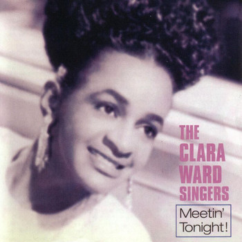Clara Ward - Meetin' Tonight!