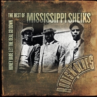 Mississippi Sheiks - Honey Babe Let The Deal Go Down: The Best Of Mississippi Sheiks
