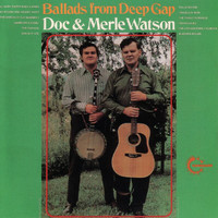 Doc & Merle Watson - Ballads From Deep Gap