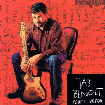 Tab Benoit - What I Live For