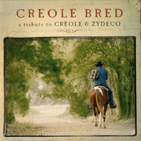 Various Artists - Creole Bred - A Tribute To Creole & Zydeco