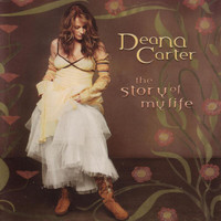 Deana Carter - The Story Of My Life