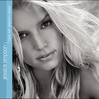 Jessica Simpson - Take My Breath Away / Fly