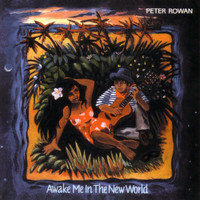 Peter Rowan - Awake Me In The New World