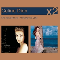 Céline Dion - A New Day Has Come / Let's Talk About Love (Coffret 2 CD)