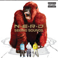 N.E.R.D. - Seeing Sounds (Explicit Version)