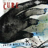 The Cure - Sleep When I'm Dead (Mix 13)