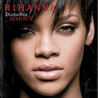 Rihanna - Disturbia (Remixes)