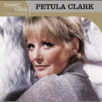Petula Clark - Platinum & Gold Collection