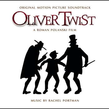Rachel Portman - Oliver Twist (Original Motion Picture Soundtrack)