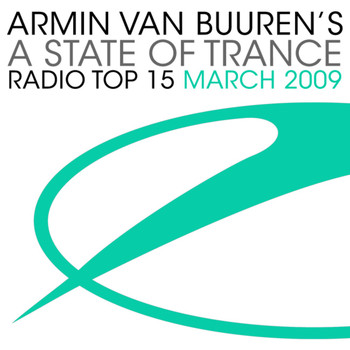 Armin van Buuren ASOT Radio Top 20 - A State Of Trance Radio Top 15 - March 2009