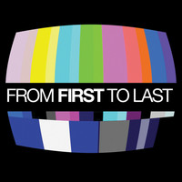 From First to Last - From First To Last (Edited Version)