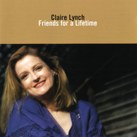 Claire Lynch - Friends for a Lifetime
