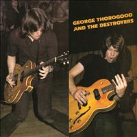 George Thorogood And The Destroyers - George Thorogood & the Destroyers