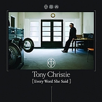 Tony Christie - Every Word She Said