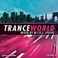 M.I.K.E. - Trance World, Vol. 6 Mixed by M.I.K.E.