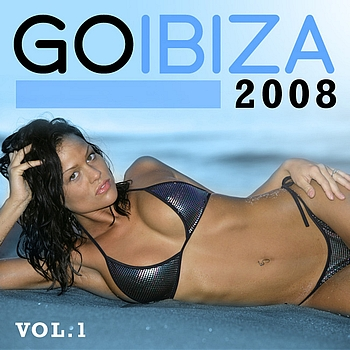 Various Artists - Go Ibiza 2008, Vol. 1